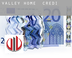 Valley Home  credit